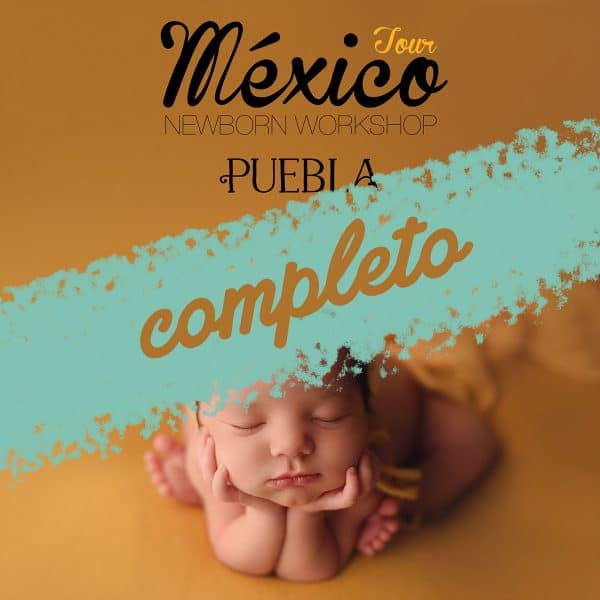 Cartel Pueblacompleto - WORKSHOP NEWBORN EN PUEBLA - MÉXICO 12/03/2020